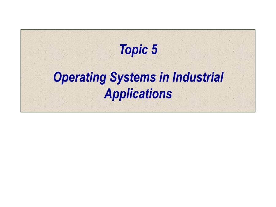 Imágen de pdf Topic 5 - Operating Systems in Industrial Applications